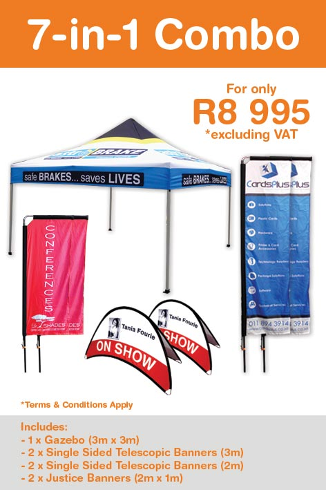 7 - in - 1 Combo Special 2016. 1 x Gazebo, 2 x 2m Telescopic Banners, 2 x 3m Telescopic Banners and 2 x Justice Banners combo special for only R8995 excl. VAT.